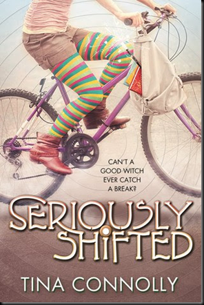 Seriously Shifted (Seriously Wicked #2) Tina Connolly