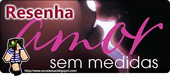 Banner Resenha - Amor sem medidas