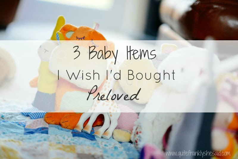 Baby Items I wish I bought preloved