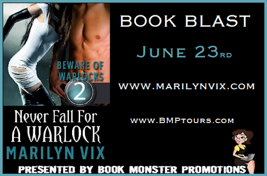 Happy Release Day/Facebook Party - Never Fall For A Warlock (Beware of Warlocks #2) by Marilyn Vix