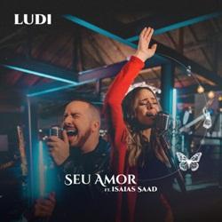 Download Ludi e Isaías Saad - Seu Amor
