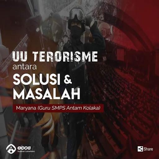 UU Terorisme antara Solusi dan Masalah