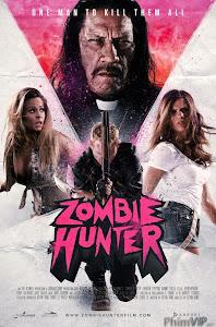 Săn Đuổi Thây Ma - Zombie Hunter poster