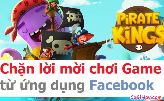 Tắt, chặn lời mời chơi Game Facebook trên điện thoại