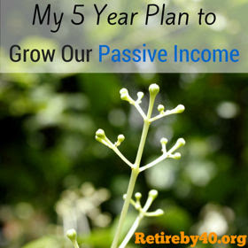 My 5 Year Plan to Grow Our Passive Income thumbnail