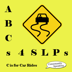ABCs 4 SLPs: C is for Car Rides image