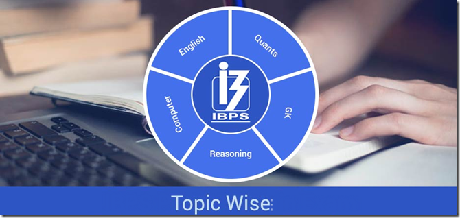 IBPS Clerk Preliminary & Main Exam Toics need to cover