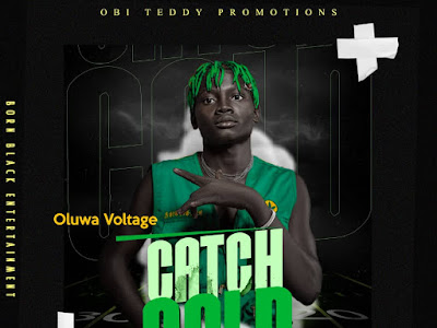Music : Oluwa Voltage - Catch Cold || Download Mp3
