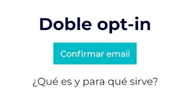 Por qué usar la doble confirmación en email marketing