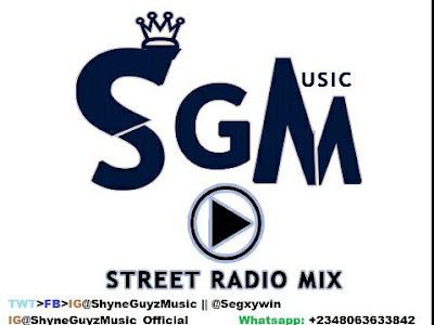 [Mixtape]SGM Street Radio Mix has back again...