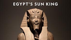 Egypt's Sun King thumbnail