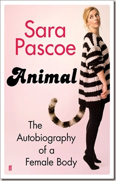 Animal the Authobiography of a female body by Sara Pascoe book review