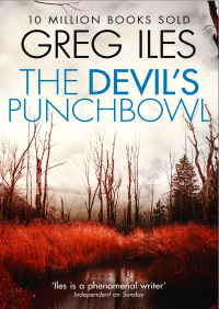 The Devil?s Punchbowl (Penn Cage, Book 3) By Greg Iles