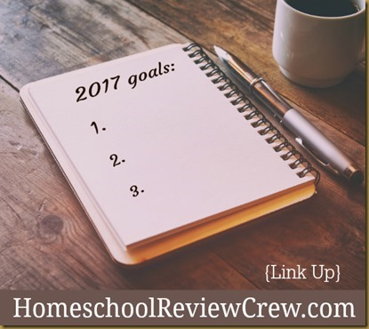 Homeschool%20Review%20Crew%202017%20Goals%20Link%20Up_zpsyoww8wlx[5]