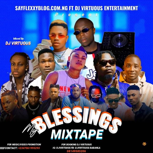 [BangHitz] Mixtape: Sayflexxyblog x Dj virtuous - My Blessings Mix || @PureTal23535697 @SayflexxyB