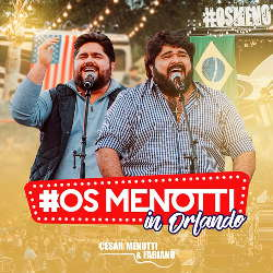 CD César Menotti e Fabiano – Os Menotti In Orlando (Ao Vivo) (2019) - Torrent download
