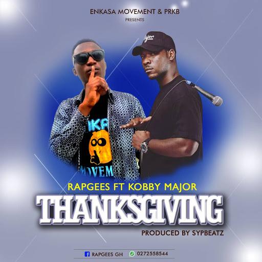 RapGees ft Kobby Major-Thanksgiving(Prod.By SypBeatz)