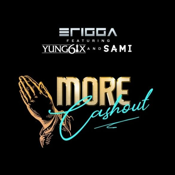 "Erigga – ""More Cash Out"" ft. Yung6ix, Sami"