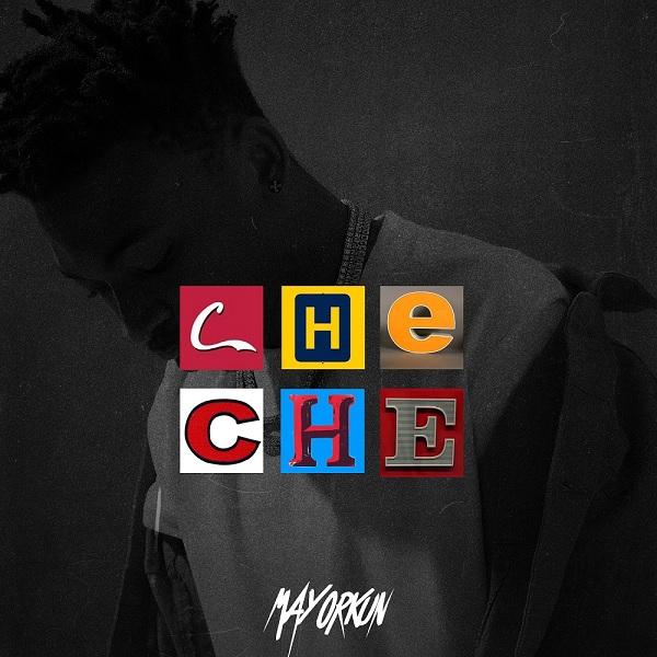 [Music] Mayorkun – Che Che | @IamMayorkun