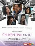 Phim Chuyện Tình Xa Xứ - Passport To Love (2009)
