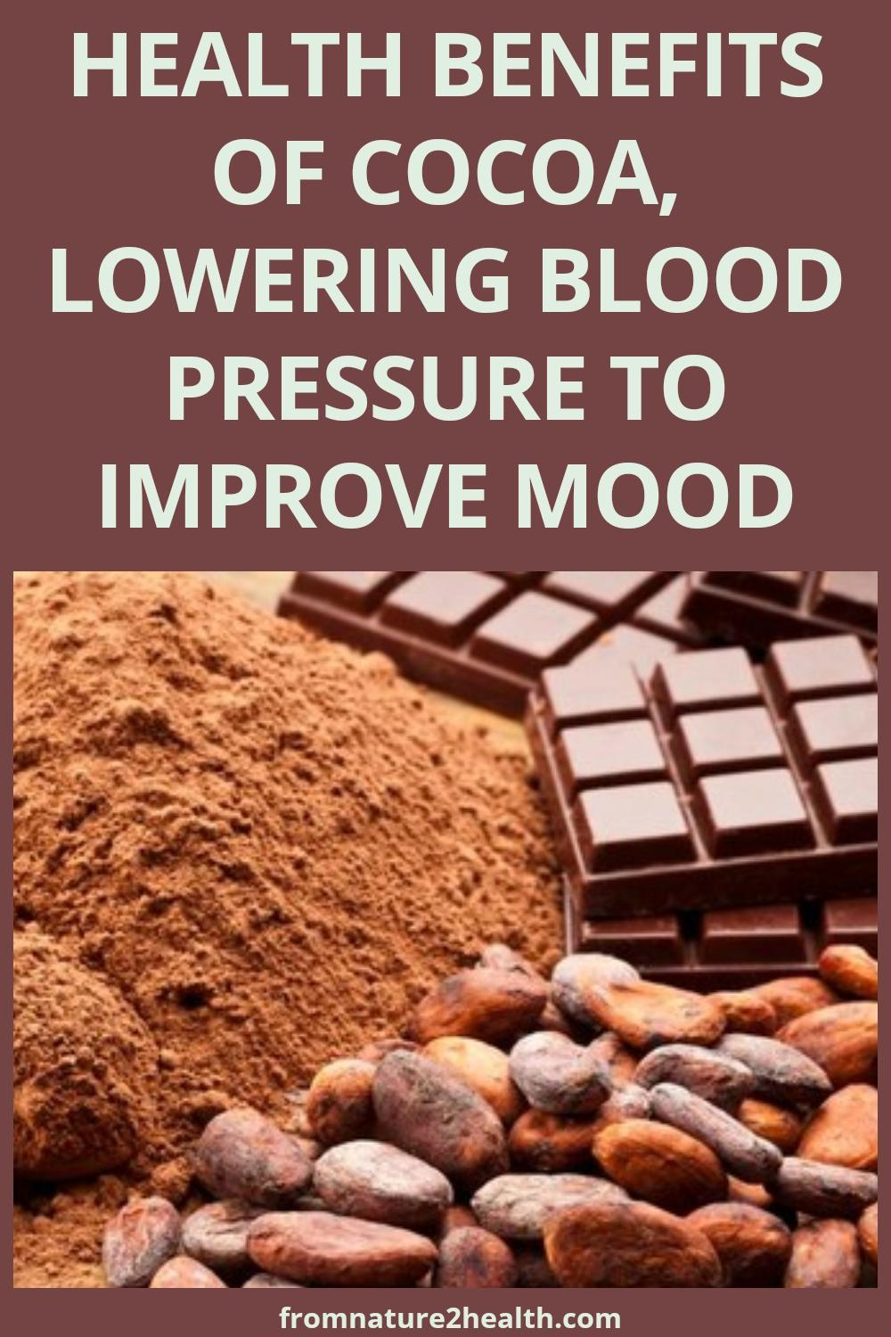 Health Benefits of Cocoa, Lowering Blood Pressure to Improve Mood