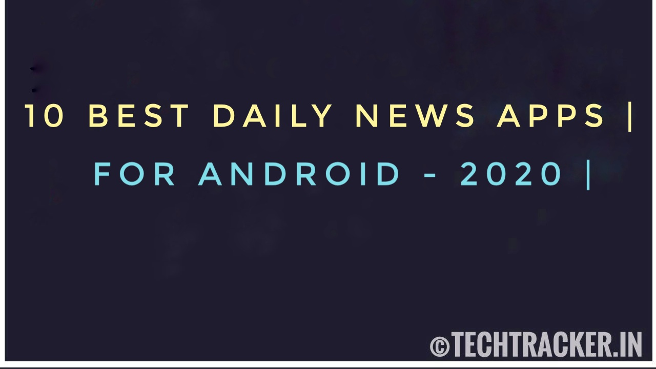 10 Best Daily News Apps For Android - 2020