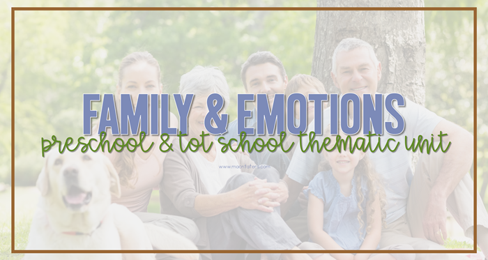 Family & Emotions Tot School and Preschool Plans