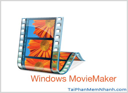 Tải phần mềm làm video Windows Movie Maker