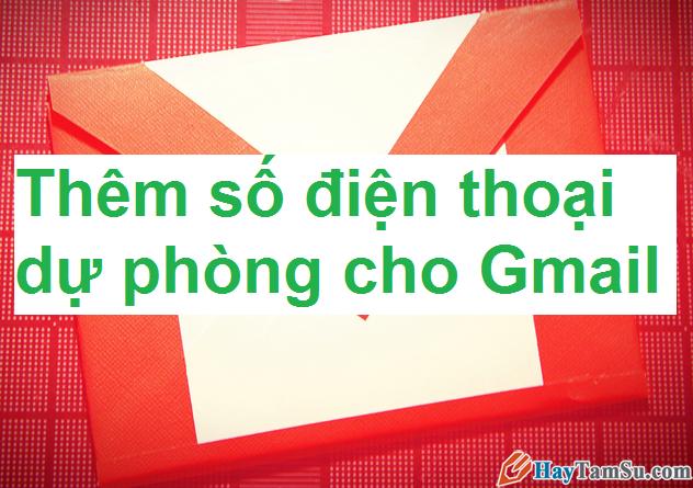 Thêm số điện thoại dự phòng xác thực 2 lớp Gmail