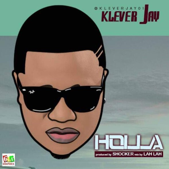 [Music] Klever Jay – Holla