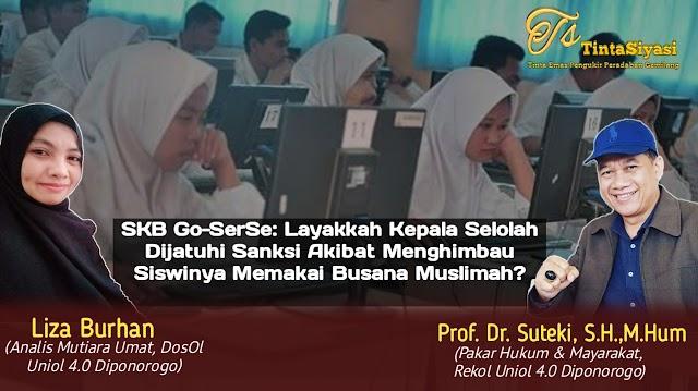SKB Go-SerSe: Layakkah Kepala Sekolah Dijatuhi Sanksi akibat Menghimbau Siswinya Memakai Busana Muslimah?