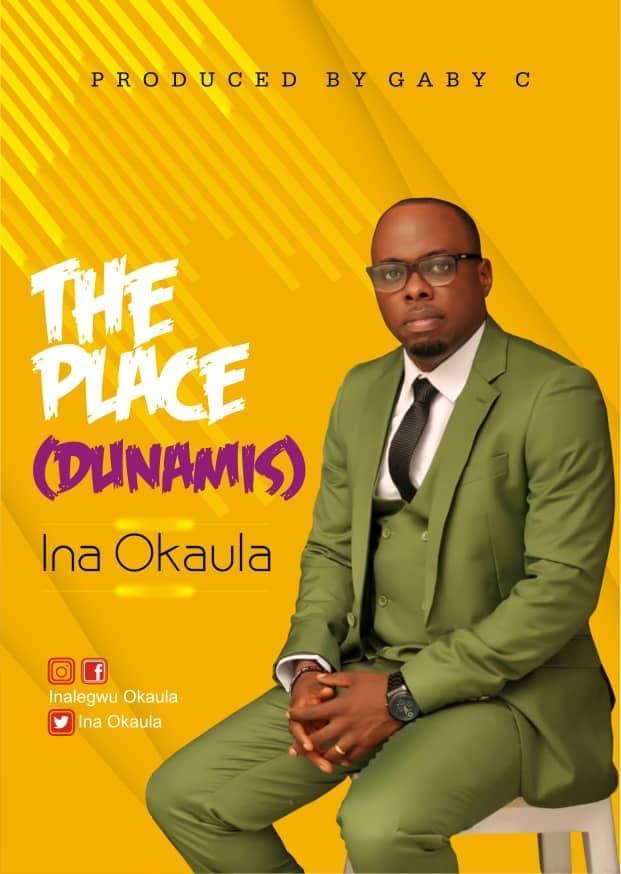[BangHitz] Gospel music: Ina Okaula – The Place {Dunamis }(prod by Gaby C)