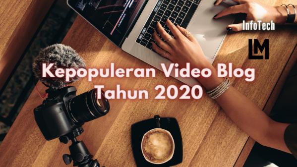 Kepopuleran Video Blog VLOGGING Tahun 2020