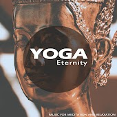 Yoga Eternity (Music For Meditation And Relaxation)