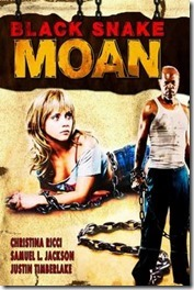 Black Snake Moan / Suspinul Sarpelui Negru (2007)