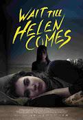Wait Till Helen Comes (2016) ()