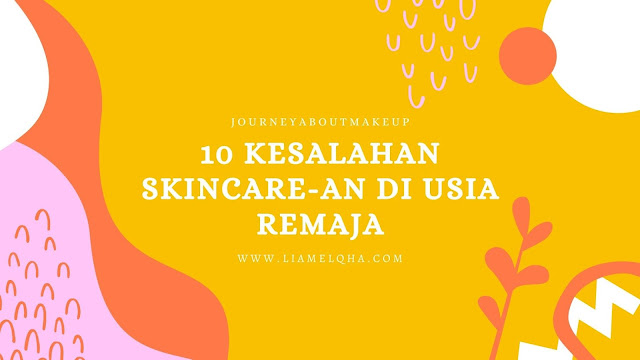 Kesalahan-Skincare-Di-Usia-Remaja
