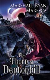 The Thorn of Dentonhill - Marshall Ryan Maresca