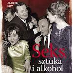 """Andrzej Klim """"Seks, sztuka i alkohol"""", Dom Wydawniczy PWN, Warszawa 2013.jpg"""