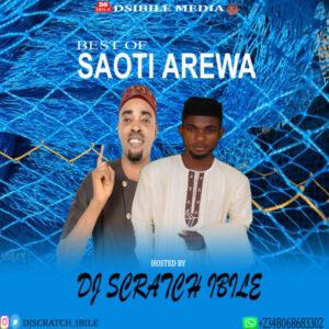 [Mixtape] Dj Scratch Ibile – Best Of Saoti Arewa