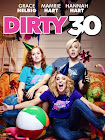 Dirty 30 movie