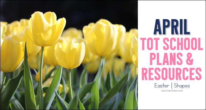 April Tot School Plans & resources