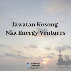 Jawatan Kerja Kosong Nka Energy Ventures Sdn Bhd