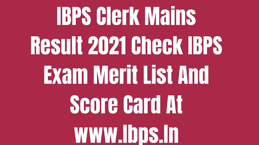 IBPS Clerk Mains Result 2021
