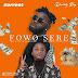 Music: Surrest ft Destiny Boy - Fowo Sere