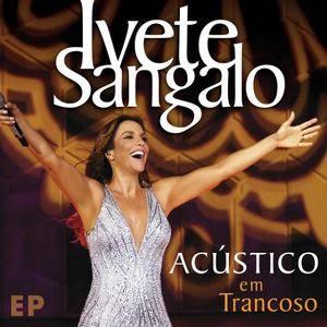 Baixar Ivete Sangalo – Acústico Em Trancoso EP 2016