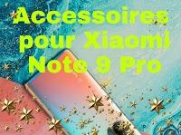 Les accessoires pour Xiaomi Note 9 Pro utiles à acheter avec des bons prix
