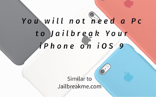 Jailbreak ios 9 without Pc