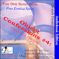 Cherish Desire Audiobook Edition: Very Dirty Stories Audio Free Erotica Series: Object Confessions 4 Audio Erotica written by Max and narrated by Suzie from Soundcloud, Max, erotica