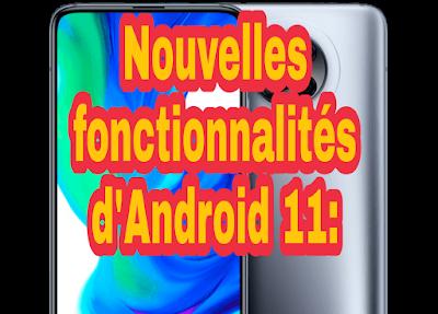 Les fonctionnalités les plus importantes de la nouvelle version d'Android 11